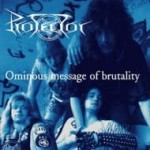 PROTECTOR - OMINOUS MESSAGE OF BRUTALITY (CD)