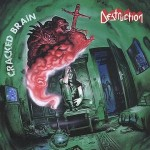 DESTRUCTION - CRACKED BRAIN (CD)