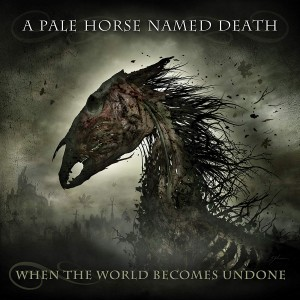 A PALE HORSE NAMED DEATH - WHEN THE WORLD BECOMES UNDONE (LP)