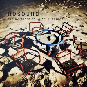 NOSOUND - THE NORTHERN RELIGION OF THINGS (CD DIGIPACK)
