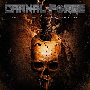 CARNAL FORGE - GUN TO MOUTH SALVATION (CD)