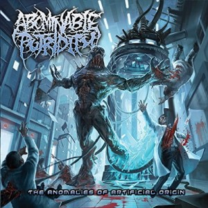ABOMINABLE PUTRIDITY - THE ANOMALIES OF ARTIFICIAL ORIGIN (CD)