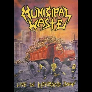 MUNICIPAL WASTE - LIVE IN RICHMOND 2006 (DVD)