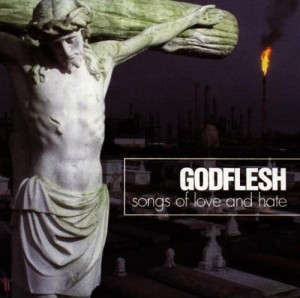 GODFLESH - SONGS OF LOVE AND HATE (LP)