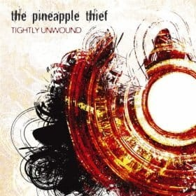 PINEAPPLE THIEF - TIGHTLY UNWOUND (CD DIGIPACK)