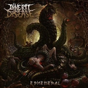 INHERIT DISEASE - EPHEMERAL (CD)