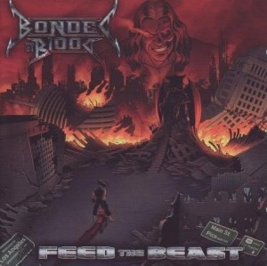 BONDED BY BLOOD - FEED THE BEAST (CD)