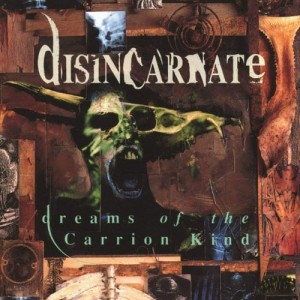 DISINCARNATE - DREAMS OF THE CARRION KIND (CD DIGIPACK)