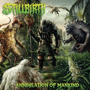 STILLBIRTH - ANNIHILATION OF MANKIND (CD)