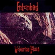 ENTOMBED - WOLVERINE BLUES (LP LIMIT 500 COPIES)